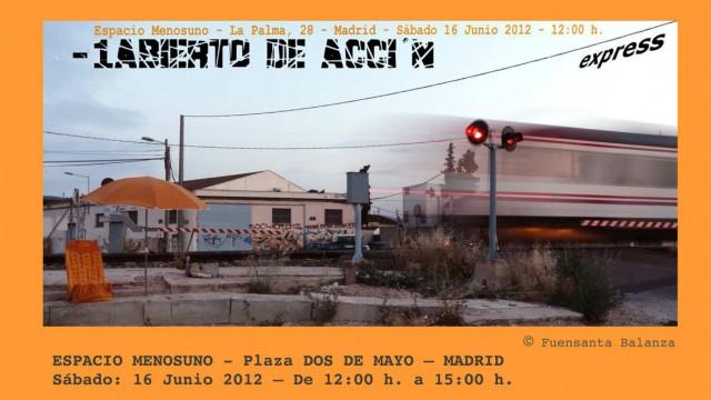 -1 ABIERTO DE ACCIÓN, Espacio Menosuno, Madrid, 16.06.12
